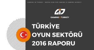 Türkiye Oyun Sektörü Raporu 2016
