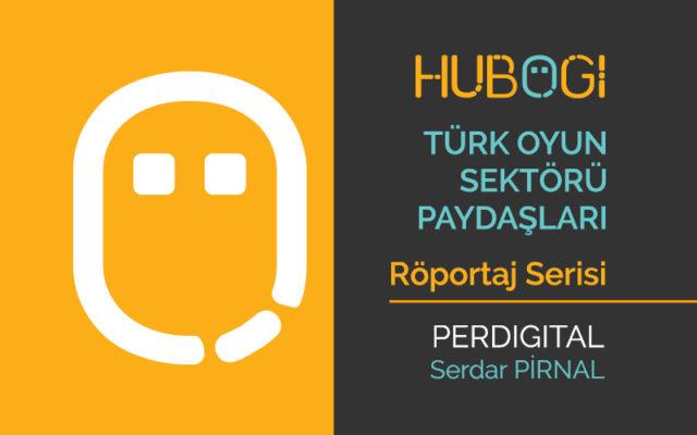 Türk Oyun Sektörü Paydaşları Röportaj Serisi - Perdigital ve Serdar Pirnal