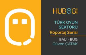 Türk Oyun Sektörü Röportajları - BUG Kurucu Direktörü Güven Çatak