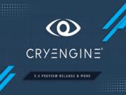Crytek GDC 2018de CryEngine 5.5'i Duyurdu
