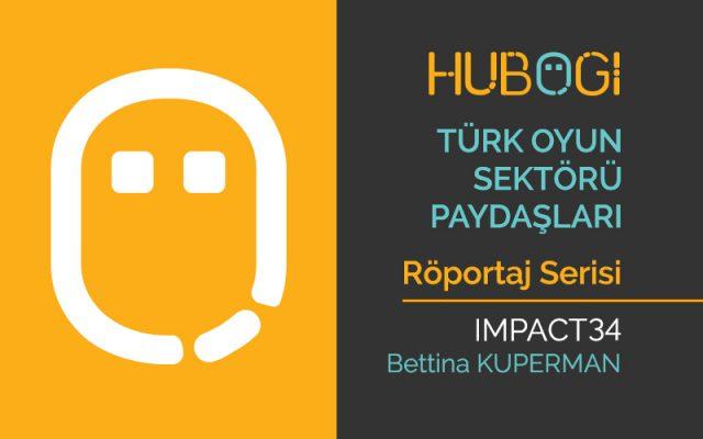 Türk Oyun Sektörü Röportajları - Impact34 - Bettina Kuperman