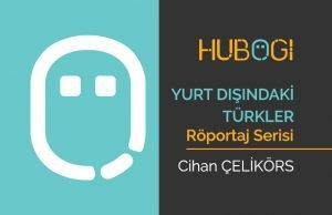 Yurt Dışındaki Türkler Röportaj Serisi – Cihan Çelikörs