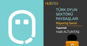 Türk Oyun Sektörü Röportajları – Hyperlab – Halit Altuntaş
