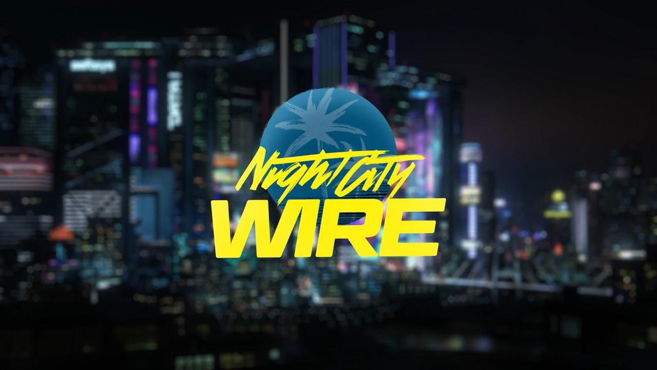 night-city-wire-19-kasimda-gerceklestirilecek